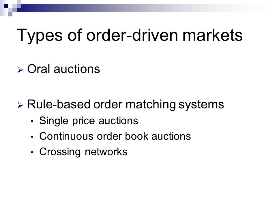 Types of order-driven markets