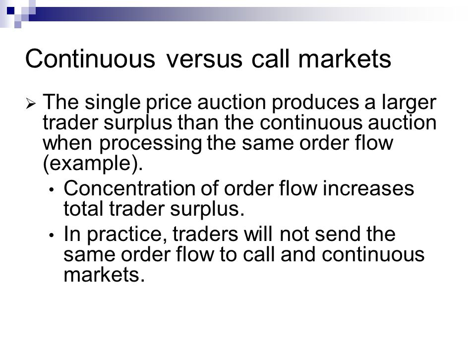 Continuous versus call markets