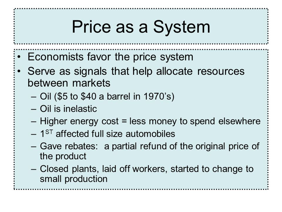Price as a System Economists favor the price system