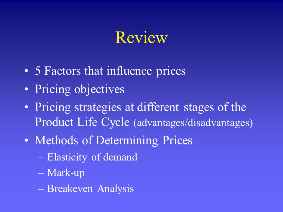 Review 5 Factors that influence prices Pricing objectives