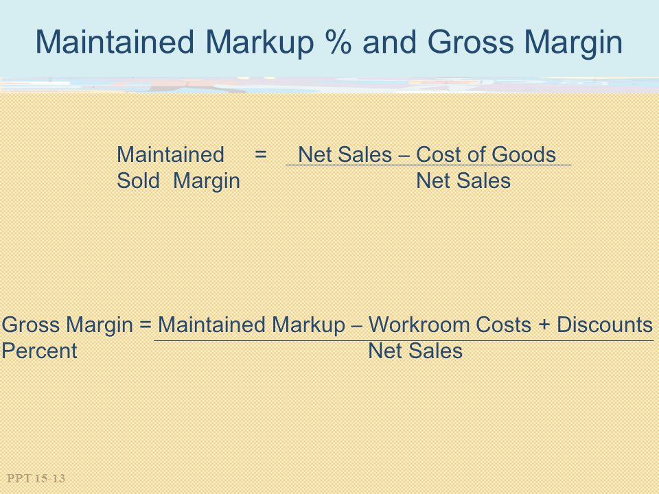 Maintained Markup % and Gross Margin
