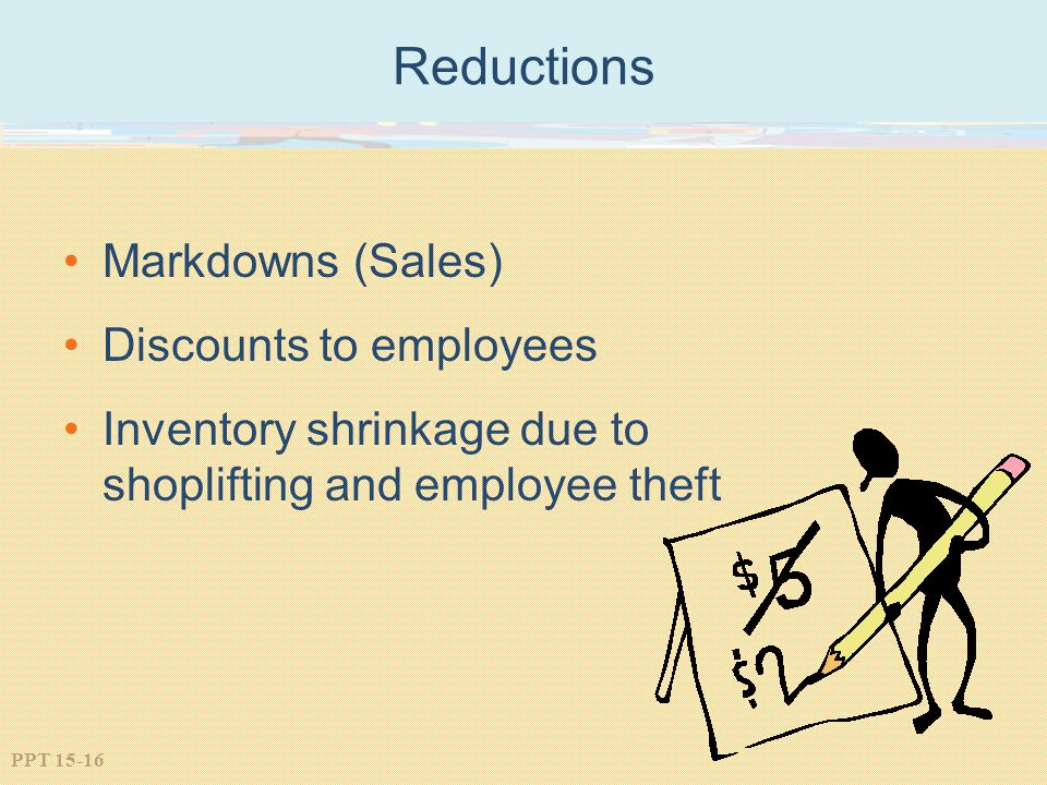 Reductions Markdowns (Sales) Discounts to employees