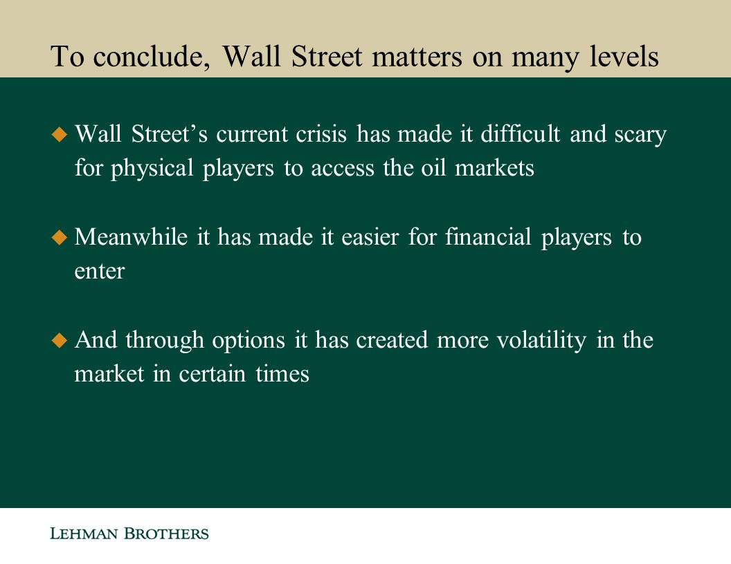 To conclude, Wall Street matters on many levels