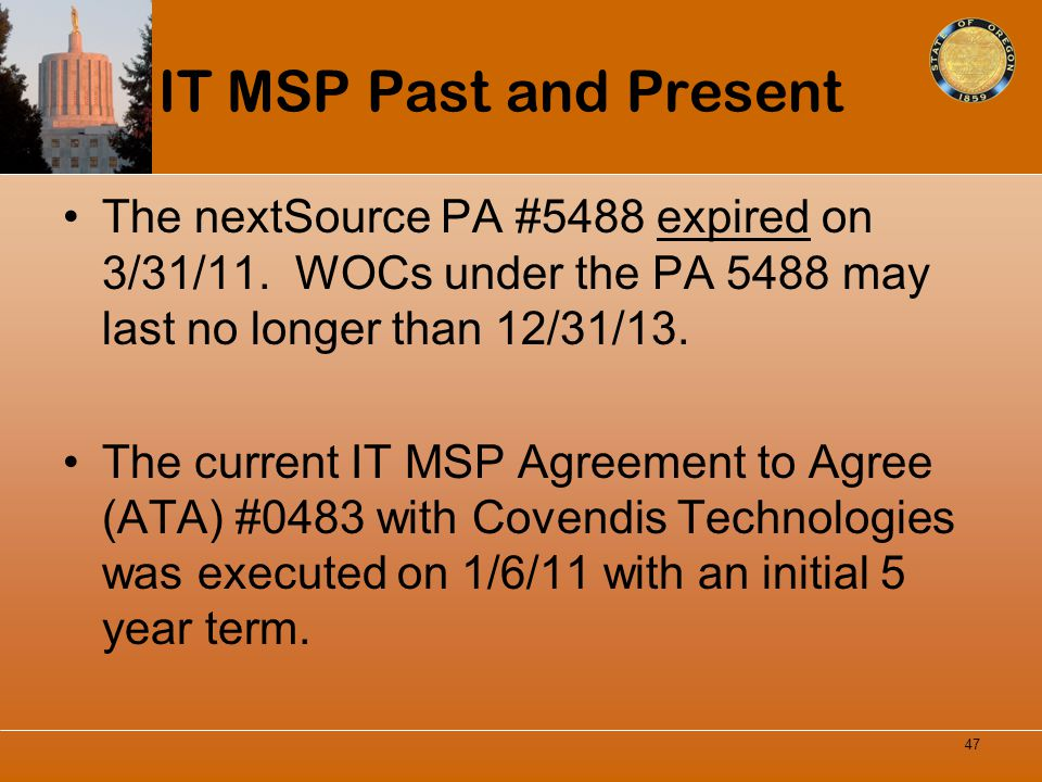 IT MSP Past and Present The nextSource PA #5488 expired on 3/31/11. WOCs under the PA 5488 may last no longer than 12/31/13.