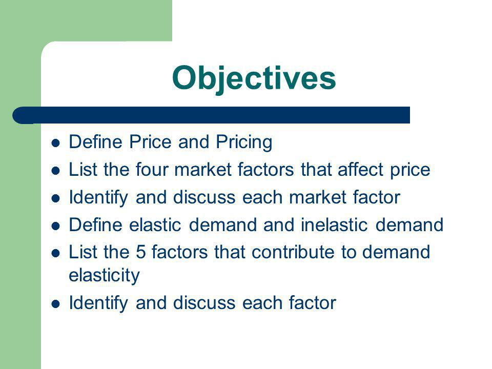 Objectives Define Price and Pricing