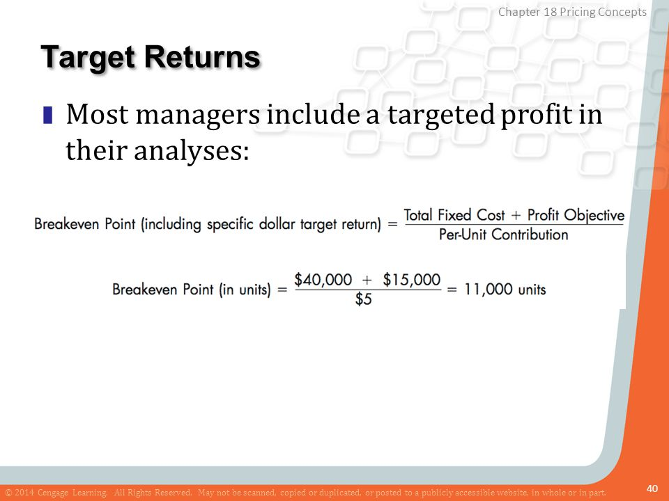 Target Returns Most managers include a targeted profit in their analyses: