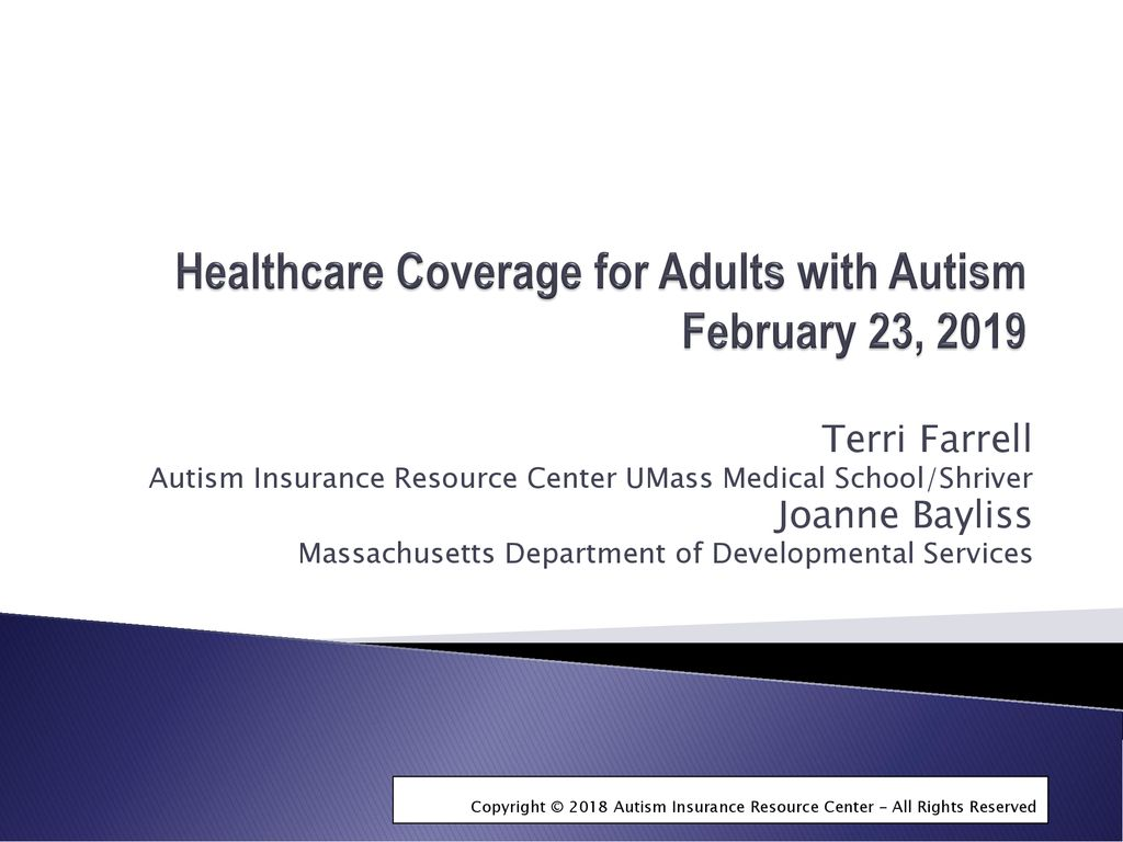 Autism Insurance Arica And Health >> Healthcare Coverage For Adults With Autism February 23 Ppt Download