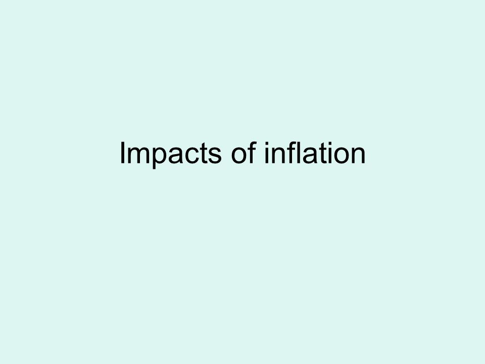 Impacts of inflation