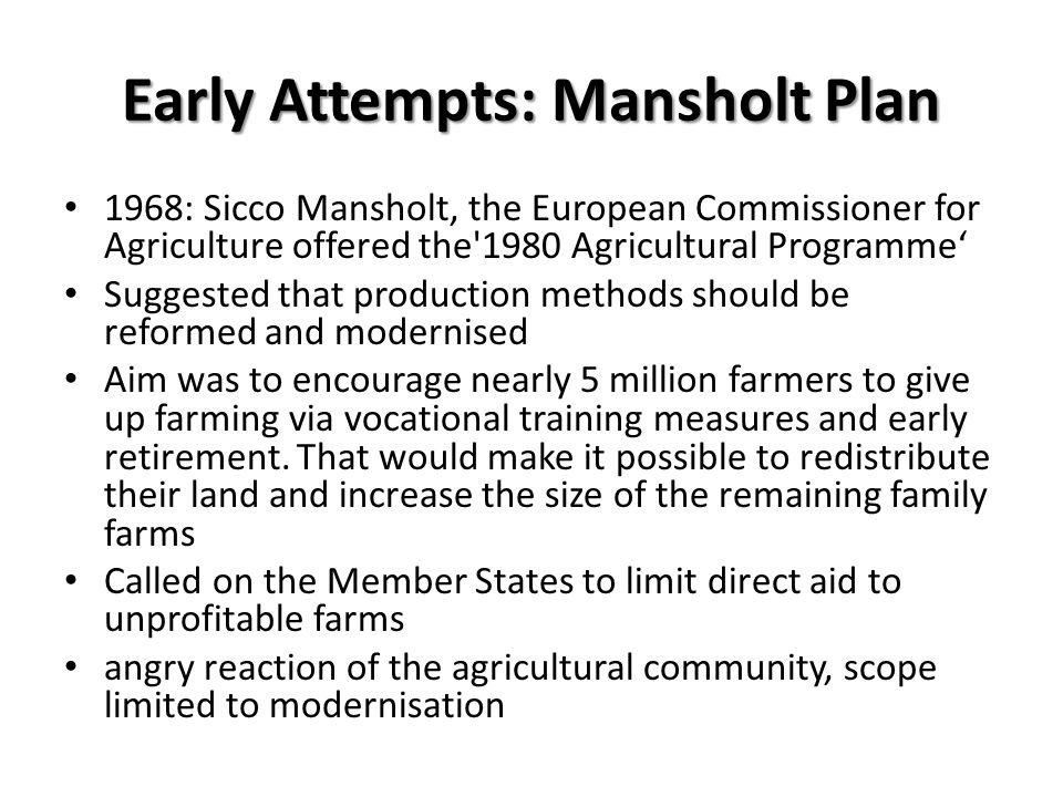 Early Attempts: Mansholt Plan