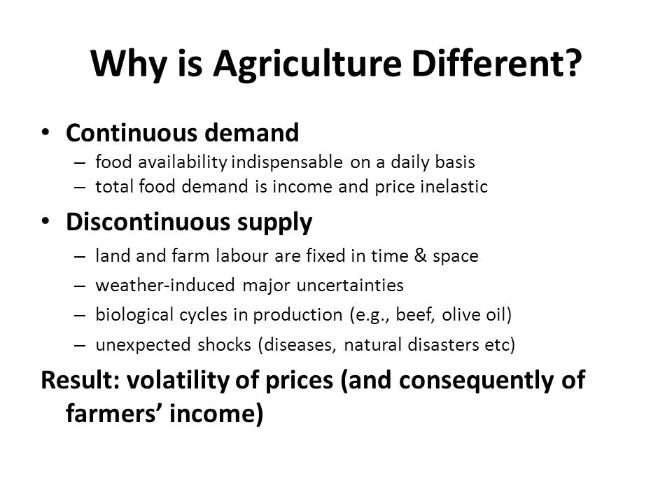 Why is Agriculture Different