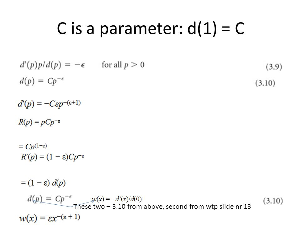C is a parameter: d(1) = C These two – 3.10 from above, second from wtp slide nr 13