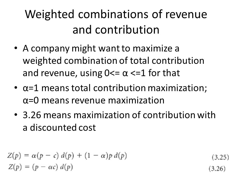 Weighted combinations of revenue and contribution