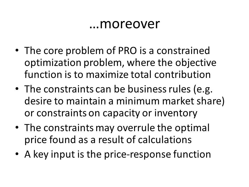 …moreover The core problem of PRO is a constrained optimization problem, where the objective function is to maximize total contribution.