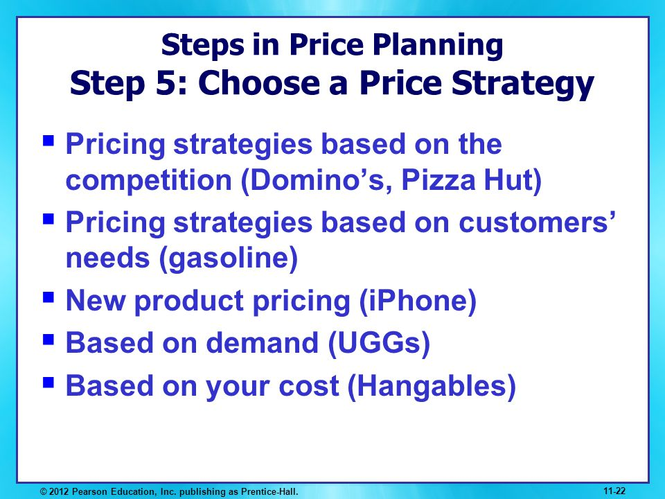 Steps in Price Planning Step 5: Choose a Price Strategy