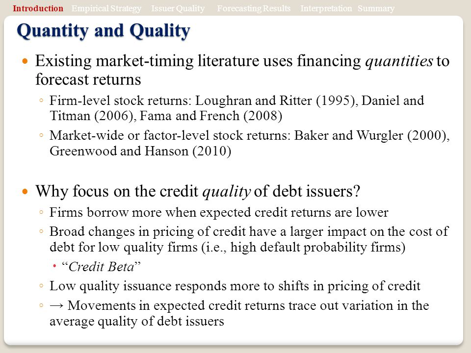 Introduction Empirical Strategy Issuer Quality Forecasting Results Interpretation Summary