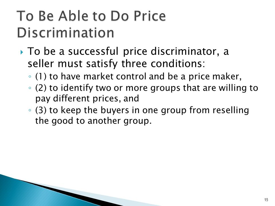 To Be Able to Do Price Discrimination