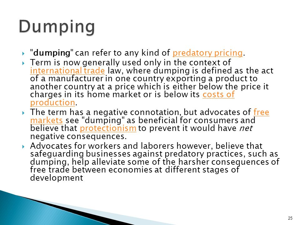 Dumping dumping can refer to any kind of predatory pricing.