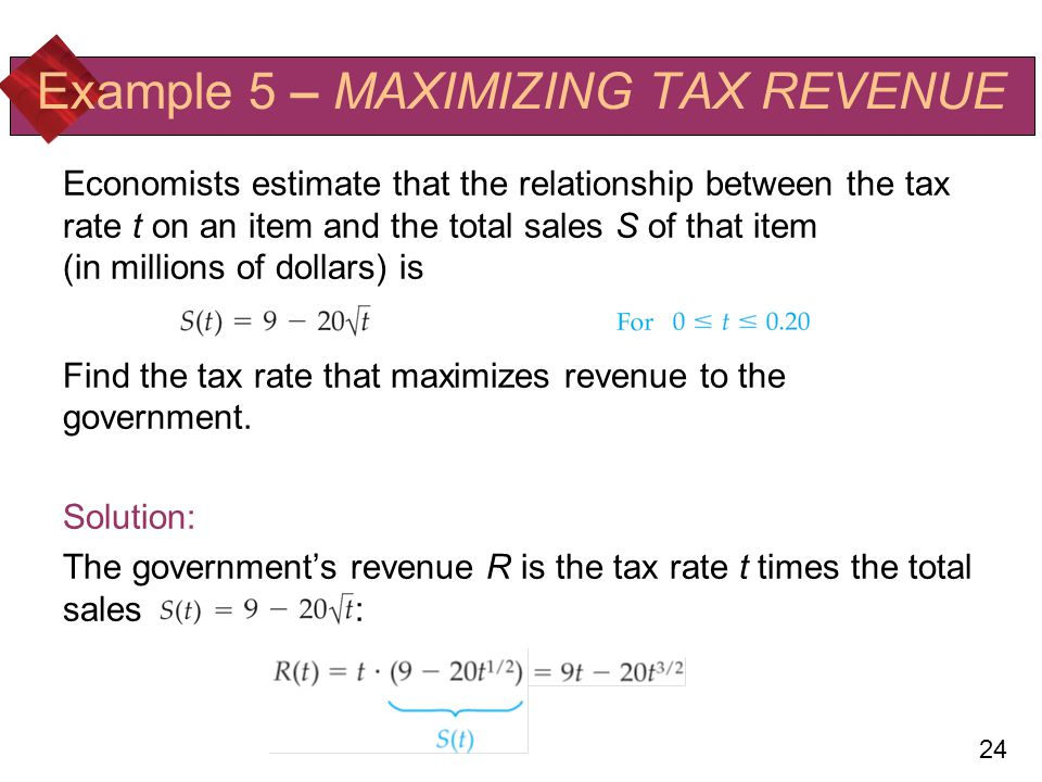 Example 5 – MAXIMIZING TAX REVENUE