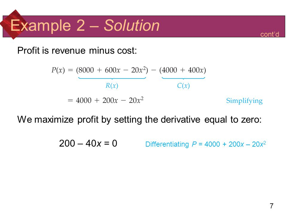 Example 2 – Solution Profit is revenue minus cost: