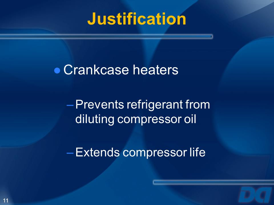 Justification Crankcase heaters