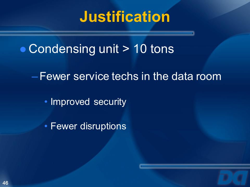 Justification Condensing unit > 10 tons