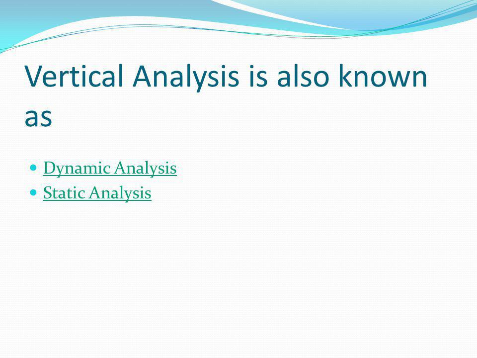 Vertical Analysis is also known as