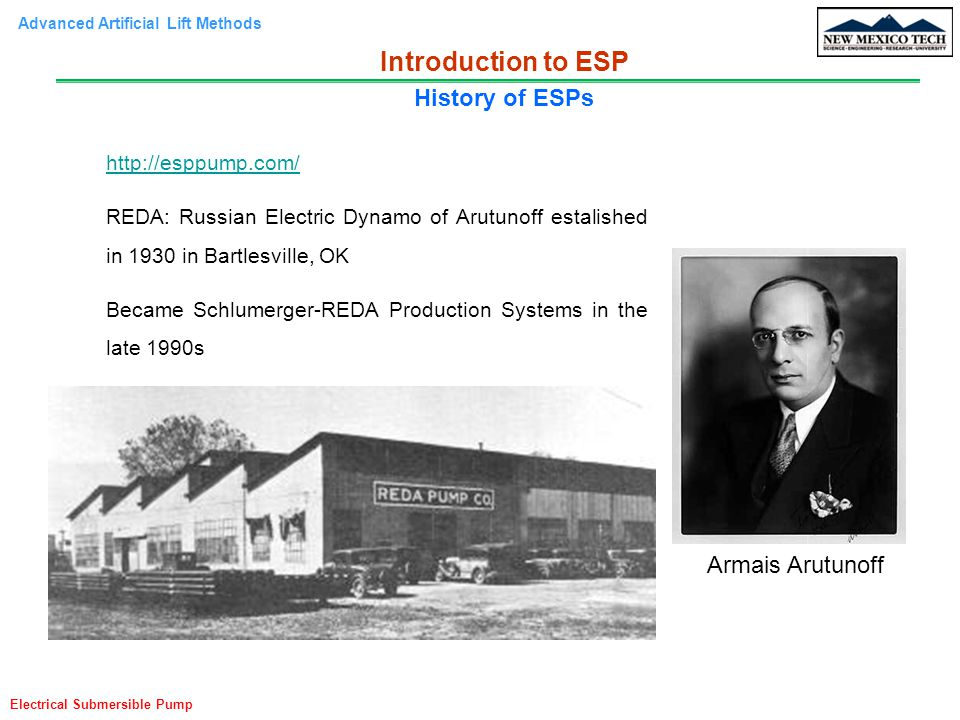 Introduction to ESP History of ESPs Armais Arutunoff