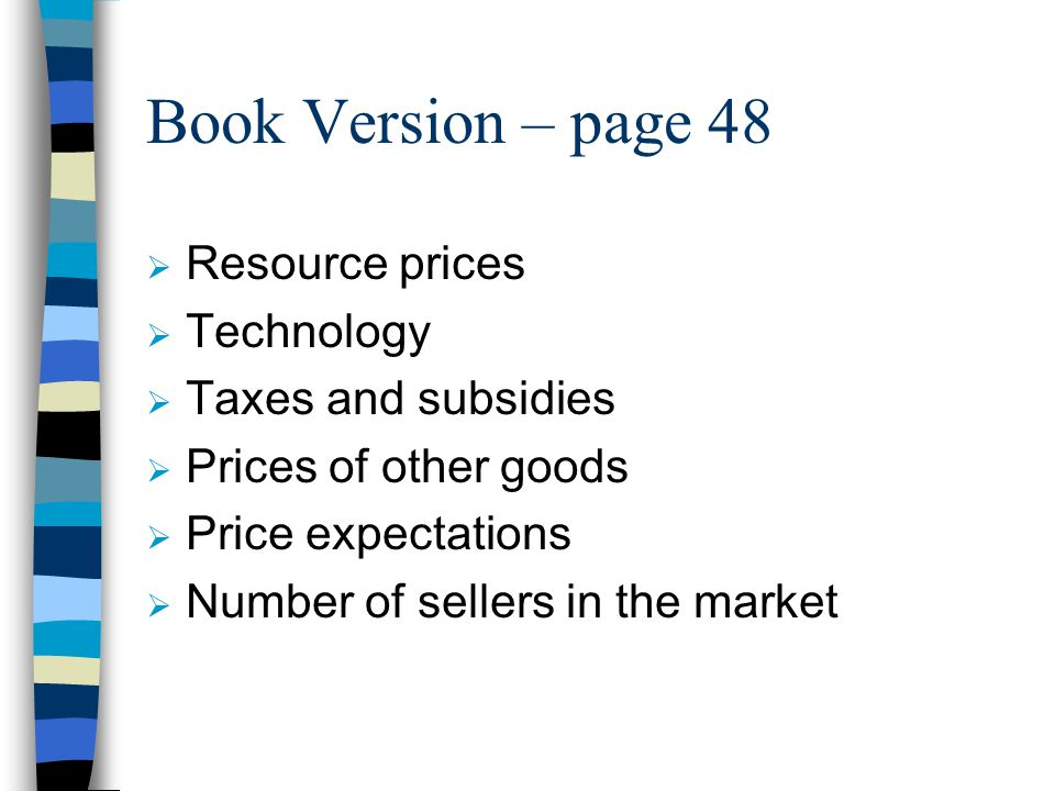 Book Version – page 48 Resource prices Technology Taxes and subsidies