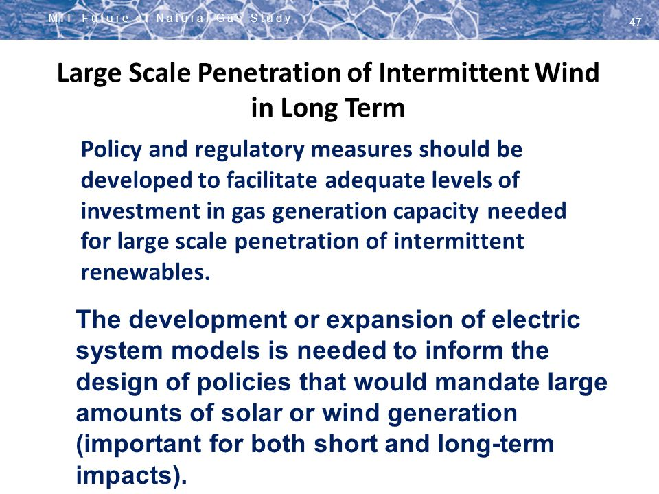 Large Scale Penetration of Intermittent Wind in Long Term