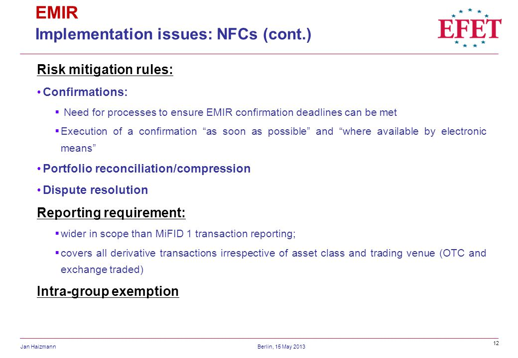 EMIR Implementation issues: NFCs (cont.) Risk mitigation rules: