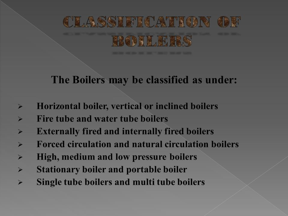 CLASSIFICATION OF BOILERS