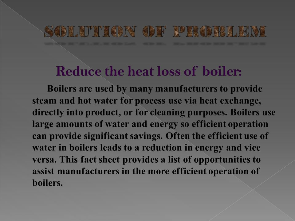 Reduce the heat loss of boiler: