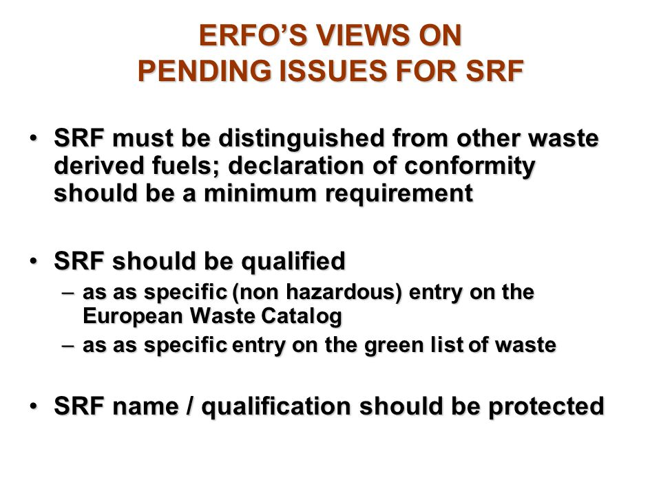 ERFO'S VIEWS ON PENDING ISSUES FOR SRF