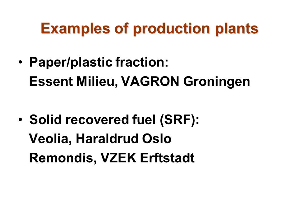Examples of production plants