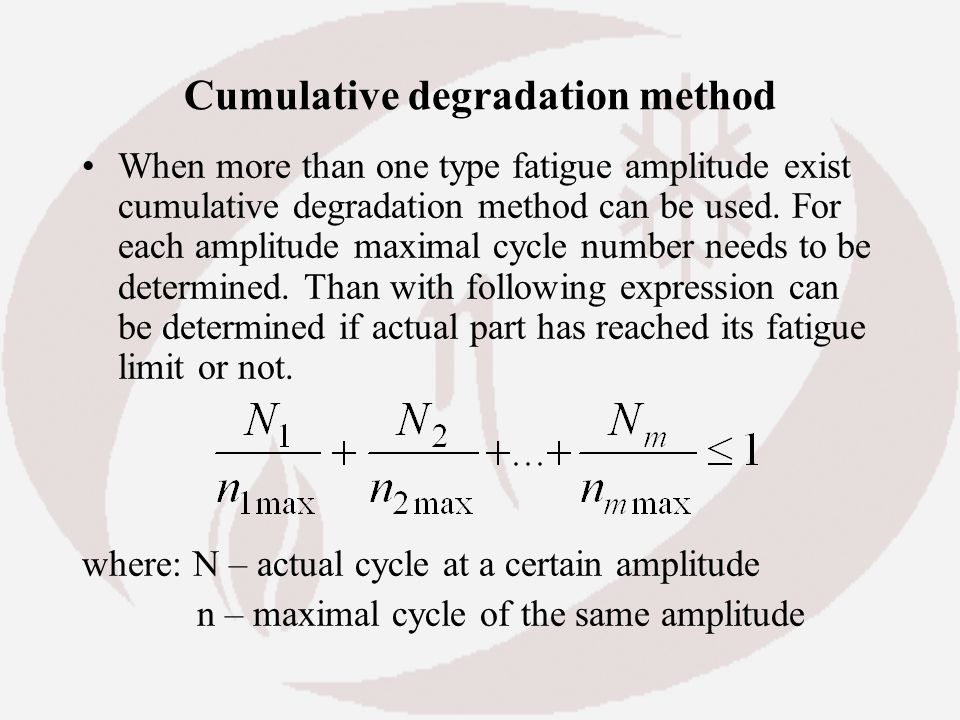 Cumulative degradation method
