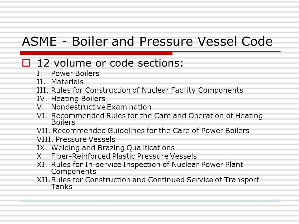 ASME - Boiler and Pressure Vessel Code
