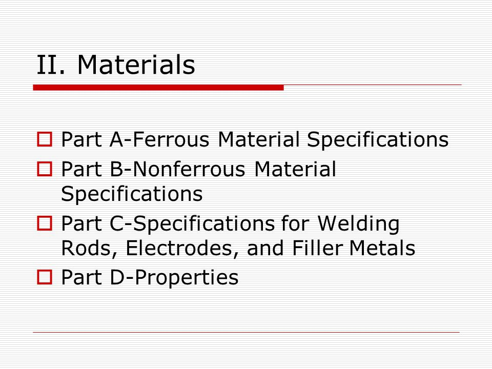 II. Materials Part A-Ferrous Material Specifications
