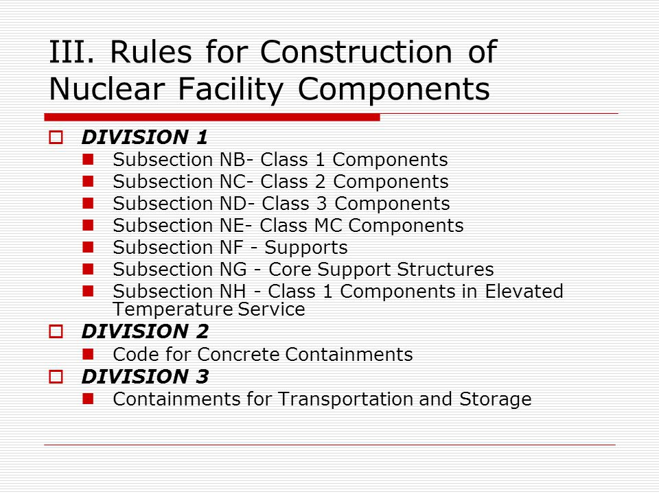 III. Rules for Construction of Nuclear Facility Components