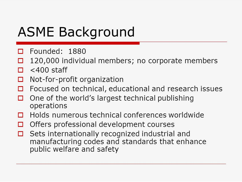 ASME Background Founded: 1880