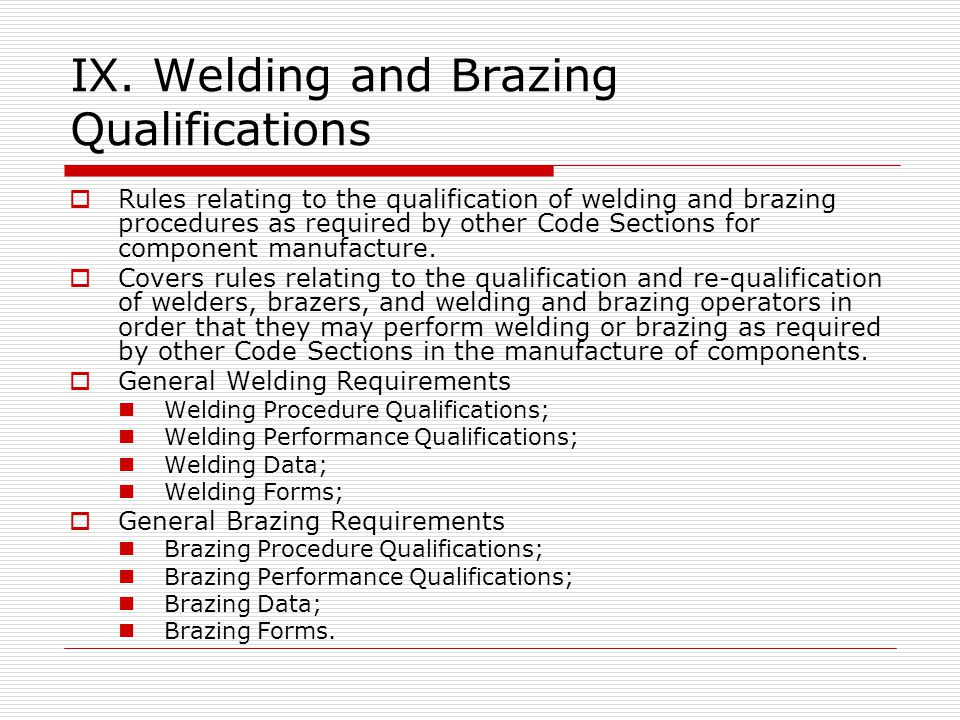 IX. Welding and Brazing Qualifications