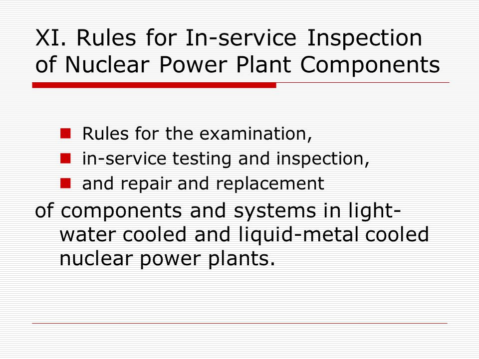 XI. Rules for In-service Inspection of Nuclear Power Plant Components