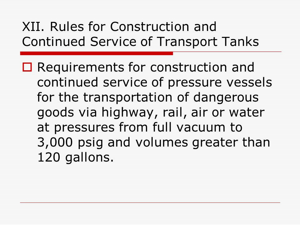 XII. Rules for Construction and Continued Service of Transport Tanks