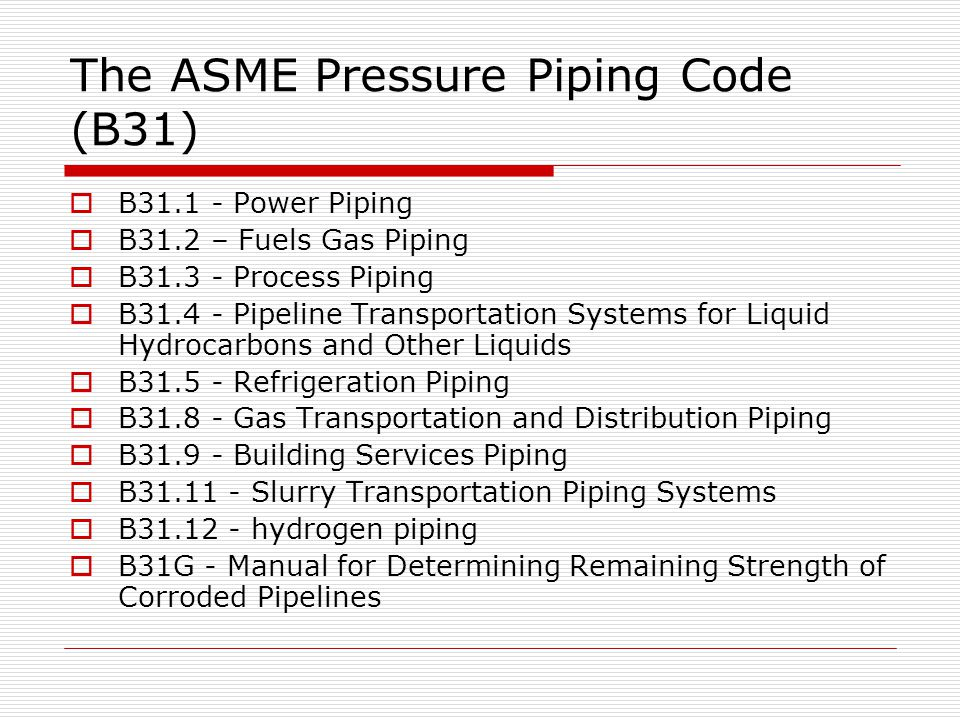 The ASME Pressure Piping Code (B31)