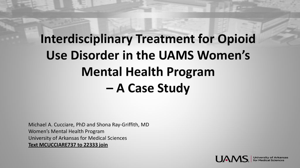 Interdisciplinary Treatment for Opioid Use Disorder in the