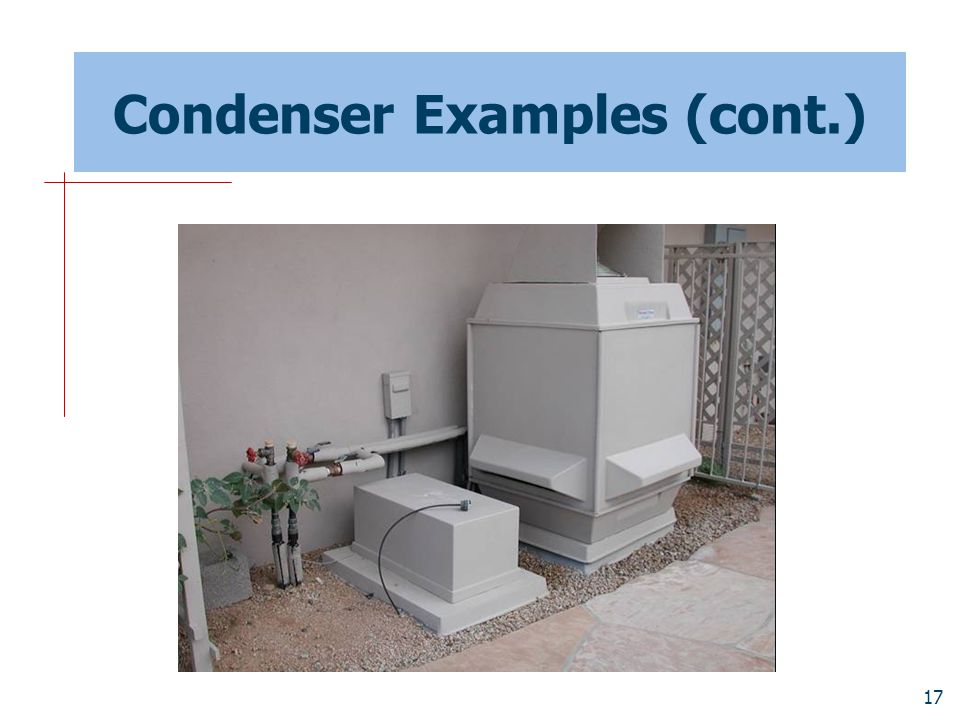 Condenser Examples (cont.)