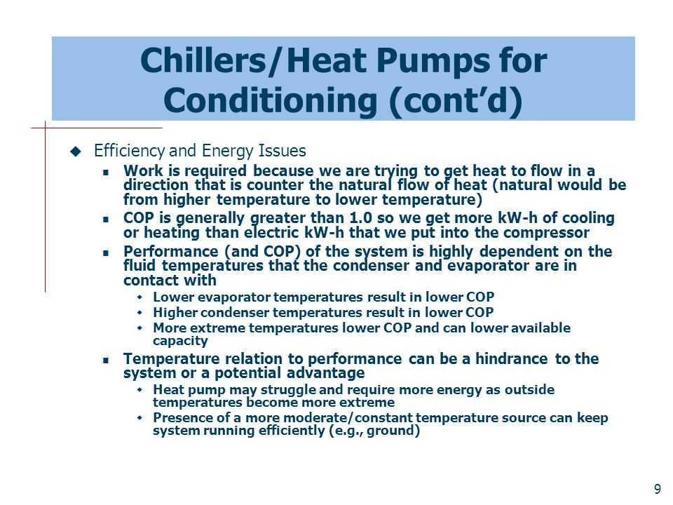 Chillers/Heat Pumps for Conditioning (cont'd)
