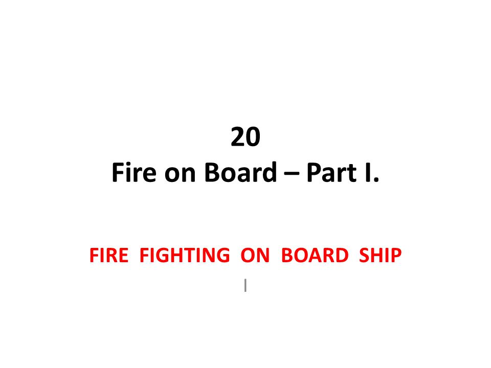 FIRE FIGHTING ON BOARD SHIP I