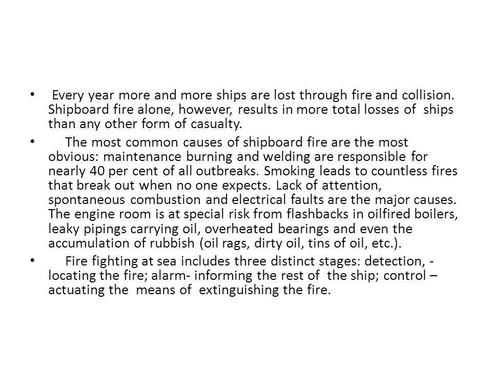 Every year more and more ships are lost through fire and collision