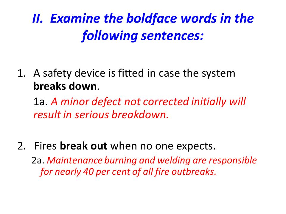 II. Examine the boldface words in the following sentences: