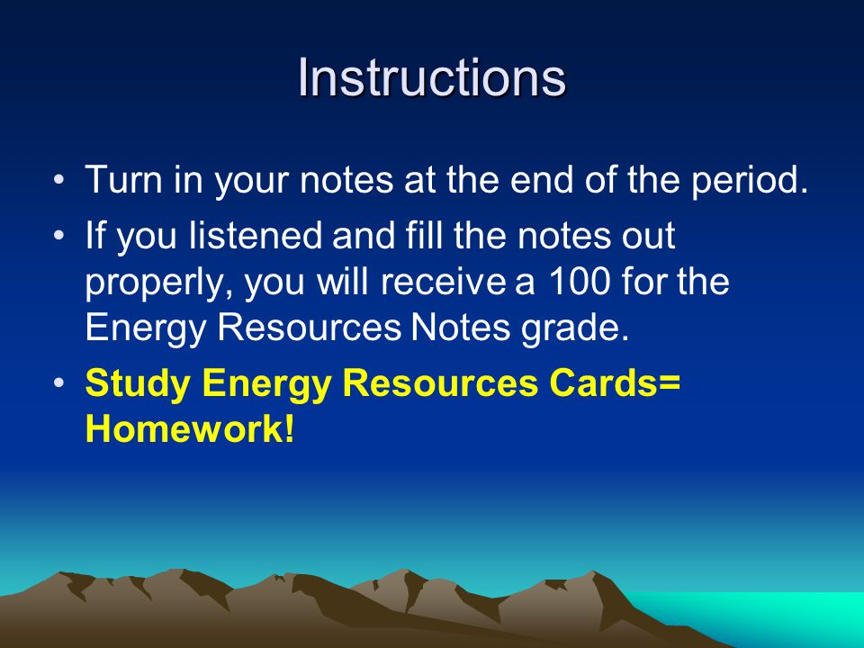 Instructions Turn in your notes at the end of the period.
